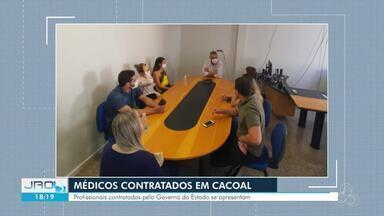 Sete médicos contratados pelo Governo de Rondônia se apresentam em Cacoal - Segundo o responsável pela equipe médica, mais três profissionais estão sendo aguardados