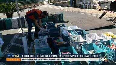 Athletico, Coritiba e Paraná Clube unidos pela solidariedade - Torcedores podem doar alimentos nos estádios