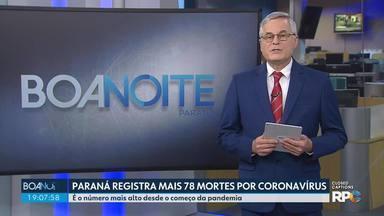 Paraná registra mais 78 mortes por coronavírus - Estado chegou hoje a 2.106 mortes pela doença.