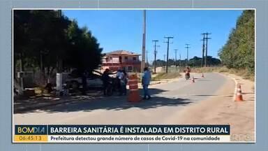 Barreira Sanitária é instalada em Distrito Rural - Prefeitura detectou grande número de casos de Covid-19 na comunidade.