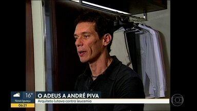 Morre o arquiteto André Piva - Arquiteto gaúcho lutava contra leucemia