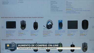 Compras online aumentam durante o isolamento social - Psiquiatra associa hábito de consumo a problemas com ansiedade.