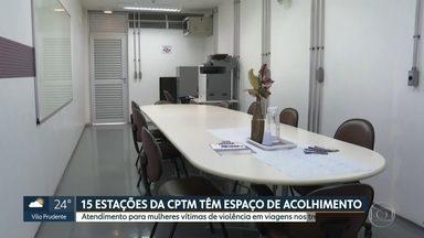 CPTM oferece espaço de acolhimento para mulheres vítimas de violência nos trens - Espaços são oferecidos em 15 estações para mulheres que sofrem violências dentro das estações e dos vagões dos trens.