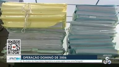 Ex-diretor da ALE-RO é preso após nove anos foragido - Operação Dominó foi deflagrada em 2006