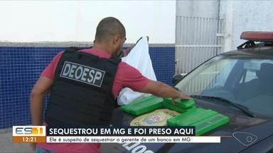 Suspeito de sequestrar gerente de banco em MG é preso no ES - Assista a seguir.