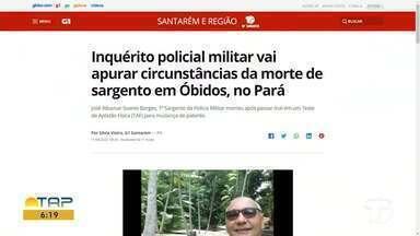 Apuração de morte de sargento em Óbidos é destaque no G1 Santarém e região - Acesse a reportagem completa no g1.com.br/tvtapajos
