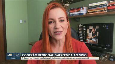'Conexão Regional Empreenda' promove palestra sobre marketing digital nesta quarta-feira - A live, organizada pela EPTV em parceria com a Senac, começa às 18h.