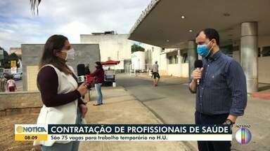 Contratação de profissionais de saúde: São 75 vagas para trabalho temporário no HU - O Governo de Minas autorizou a contratação de 75 novos profissionais para postos de trabalho temporários no Hospital Universitário Clemente de Faria, da Unimontes.