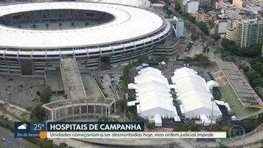 Ordem judicial impede a desmobilização dos Hospitais de Campanha do Maracanã e São Gonçalo - O início da desmontagem das unidades estava prevista para esta quarta-feira (12).