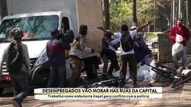 Desemprego por causa da pandemia faz muita gente ir viver na rua - Sem-teto reclamam de truculência da Polícia Militar