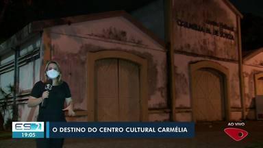 Destino do Teatro Carmélia, no ES, ainda é incerto - Confira na reportagem.
