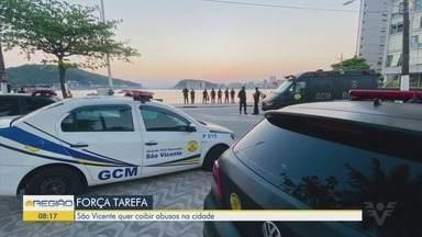 Força-tarefa visa coibir abusos em São Vicente - A intenção é evitar aglomerações e irregularidades na cidade.
