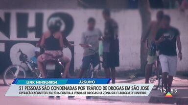 Justiça condena 21 pessoas a prisão por esquema de tráfico na zona sul de São José - Condenados são pessoas ligadas ao traficante Lucio Cavalcante, morto em 2017. A esposa e a mãe dele, que estavam presas, foram absolvidas.
