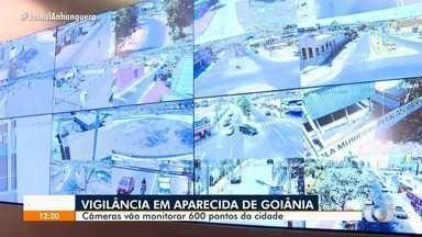 Aparecida de Goiânia começa a ser monitorada por câmeras de alta tecnologia - Câmeras vão monitorar 600 pontos da cidade.