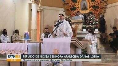 São Carlos comemora feriado de Nossa Senhora Aparecida da Babilônia com missas online - Diocese manteve igrejas fechadas para evitar aglomeração.