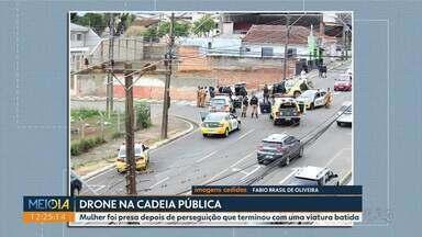 Mulher é presa usando um drone para entregar objetos na cadeia de Ponta Grossa - Prisão foi depois de uma perseguição que terminou com uma viatura batida
