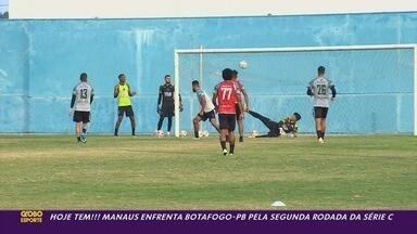 Manaus FC encara o Botafogo-PB em busca da primeira vitória na Série C - Manaus FC encara o Botafogo-PB em busca da primeira vitória na Série C.