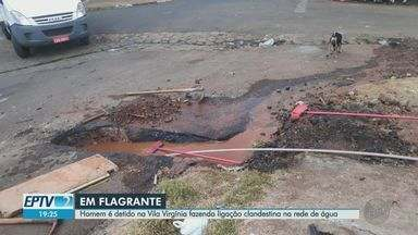 Homem é detido fazendo ligação clandestina na rede de água em Ribeirão Preto, SP - Flagrante foi realizado nesta segunda-feira (17) no bairro Vila Virgínia.