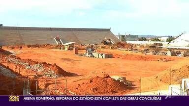 Arena Romeirão reforma do estádio está com 35% das obras concluídas - Saiba mais em ge.globo/ce