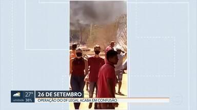 Operação do DF Legal acaba em confusão no assentamento 26 de Setembro - Moradores resistiram à operação e montaram barricadas.