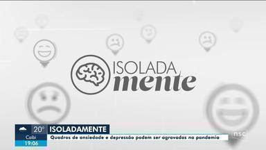 Série 'IsoladaMente': ansiedade e depressão podem se agravar na pandemia - Série 'IsoladaMente': ansiedade e depressão podem se agravar na pandemia