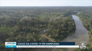 Casos de Covid-19 são confirmados entre indígenas Karipuna - Região é alvo de invasões e exploração ilegal de madeira