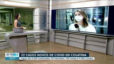 Colatina tem mais 22 casos de Covid-19 - Veja na reportagem.