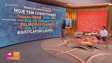 Fátima Bernardes comenta os assuntos que estão em alta nas redes sociais - Torcidas estão ansiosas pela rodada de futebol nesta quarta-feira