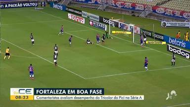 Fortaleza em boa fase - Comentaristas avaliam desempenho do Tricolor do Pici na Série A