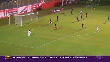 Iranduba retorna com vitória no Brasileiro feminino - Iranduba retorna com vitória no Brasileiro feminino