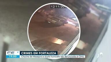 Chacina de Messejana e duplo homicídio são denunciados à ONU - Saiba mais no g1.com.br/ce