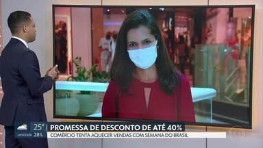 Campanha promete aquecer as vendas do comércio varejista - A Semana Brasil vai até o dia 13 de setembro com descontos de até 40%.