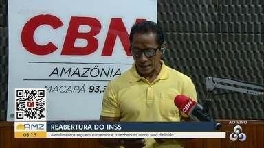 Atendimentos no INSS seguem suspensos no AP - Instituição declarou que reabertura ainda será definida.