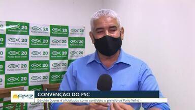 PSC oficializa candidato à prefeitura de Porto Velho - Edvaldo Soares é oficializado como candidato a prefeito de Porto Velho.