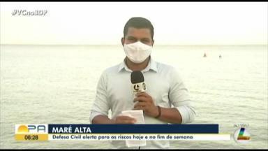 Defesa Civil faz alerta para maré alta neste final de semana em Belém - Defesa Civil faz alerta para maré alta neste final de semana em Belém