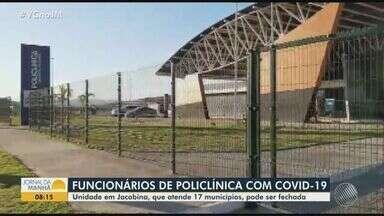 Saúde: Policlínica de Jacobina tem 17 funcionários infectados pelo coronavírus - As atividades podem ser suspensas no local por causa do alto índice de contaminados.