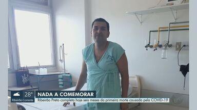 Ribeirão Preto completa 6 meses da 1ª morte provocada por Covid-19 - Desde março, cidade registra 719 óbitos em decorrência da doença, de acordo com a Secretaria Municipal de Saúde.