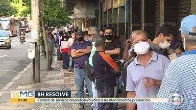 BH Resolve volta a ter atendimentos presenciais - Central de serviços da prefeitura de Belo Horizonte vai funcionar com horários agendados.