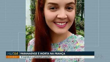 Paranaense é morta na França e marido é o principal suspeito - Casal é de Paiçandu, no norte do Paraná.