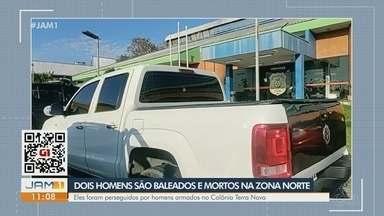 Polícia investiga mortes de dois homens na Zona Norte de Manaus - Eles foram perseguidos por homens armados.
