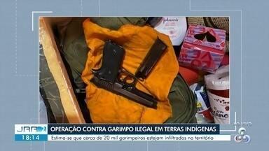 Operação contra garimpo ilegal - Estima-se que cerca de 20 mil garimpeiros estejam infiltrados no território
