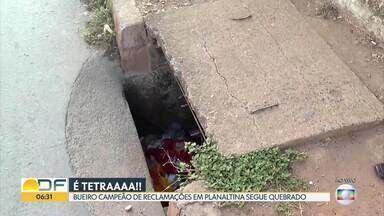 """Bueiro """"campeão de reportagens"""" no Arapoanga chama a atenção - Só este ano, equipe da TV Globo mostrou o problema outras quatro vezes, mas GDF não providenciou conserto."""