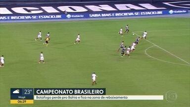 Confira as notícias do futebol - Botafogo perde pro Bahia e fica na zona de rebaixamento.
