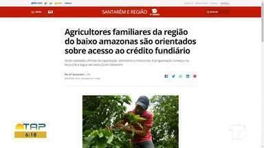 Orientação a produtores sobre acesso a crédito fundiário é notícia em destaque no G1 - Acesse a reportagem completa no g1.com.br/tvtapajos