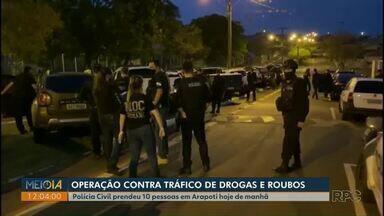 Polícia Civil prende 10 pessoas durante operação em Arapoti - Ação, deflagrada nesta quinta-feira (1º), combate tráfico de drogas e roubos.