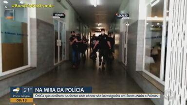 ONGs que acolhem pacientes com câncer são investigadas em Santa Maria e Pelotas - Assista ao vídeo.