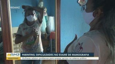 Em Parintins, mulheres enfrentam dificuldades para conseguir exame de mamografia - Mulheres relatam dificuldades no acesso ao serviço público.