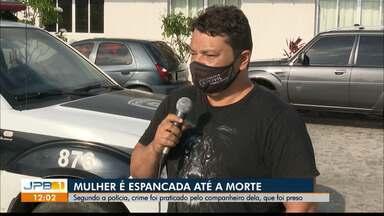 Mulher é espancada até a morte e polícia prende o companheiro dela - Crime foi no bairro do Geisel, em João Pessoa