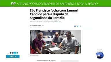 Novo técnico do São Francisco é notícia em destaque no GE Santarém e região - Acesse a reportagem completa no ge.globo/tvtapajos