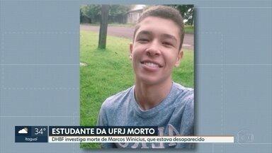 Delegacia de Homicídios da Baixada Fluminense investiga morte de estudante da UFRJ - Delegacia de Homicídios da Baixada Fluminense encontrou o corpo do jovem Marcos Vinícius, que estava desaparecido, desde a última quinta-feira (8).